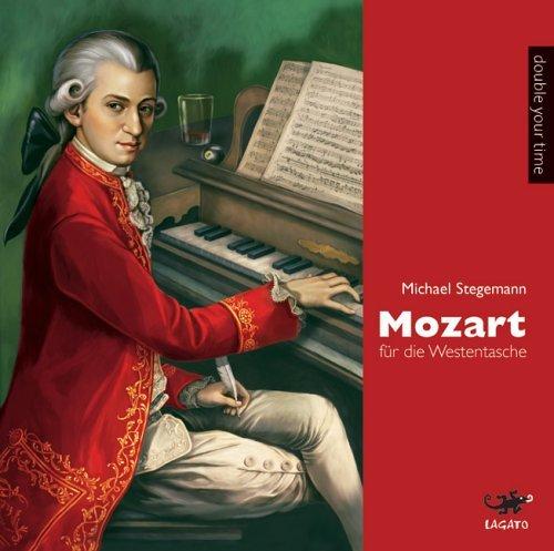 Mozart für die Westentasche [Tonträger]  by  Michael Stegemann