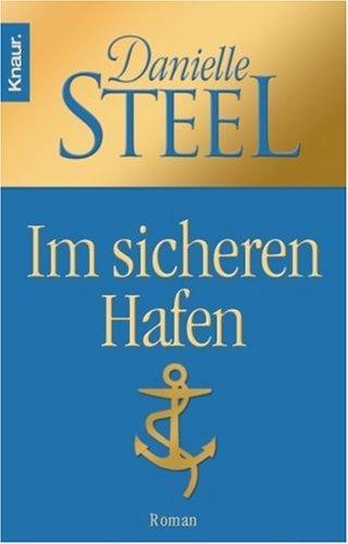 Im Sicheren Hafen: Roman Danielle Steel