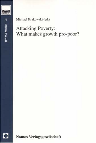 Attacking Poverty: What Makes Growth Pro-Poor?  by  Michael Krakowski