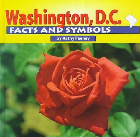 Washington, D.C. Facts and Symbols Kathy Feeney