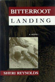Bitterroot Landing Sheri Reynolds
