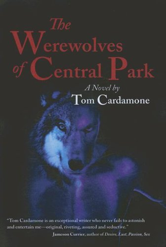 The Werewolves of Central Park  by  Tom Cardamone
