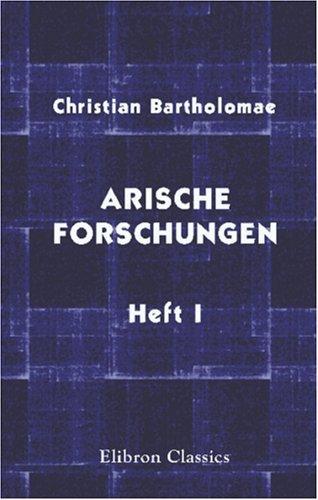 Arische Forschungen: Heft 1  by  Christian Bartholomae