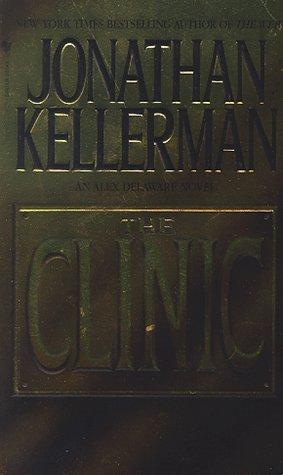 The Clinic (Alex Delaware #11) Jonathan Kellerman