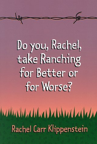 Do You, Rachel, Take Ranching for Better or for Worse? Larry Davis