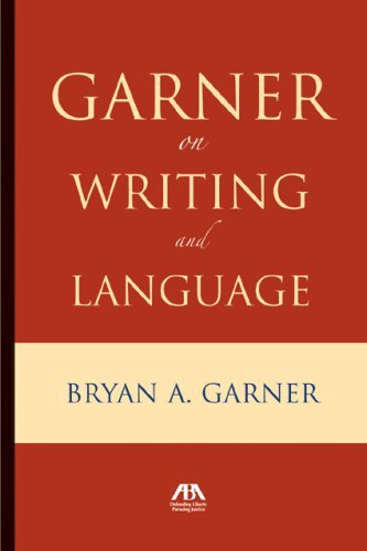 Garner on Writing and Language Bryan A. Garner