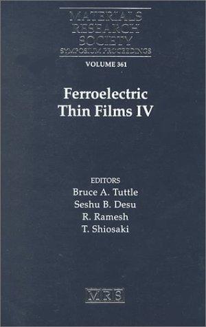 Ferroelectric Thin Films IV: Volume 361 Bruce A. Tuttle