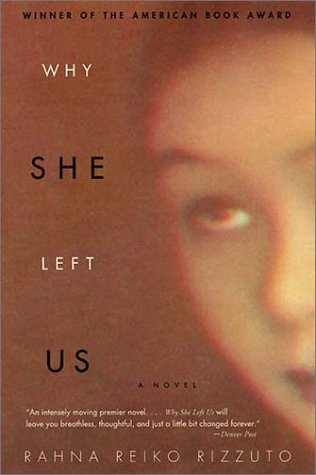 Why She Left Us  by  Rahna Reiko Rizzuto