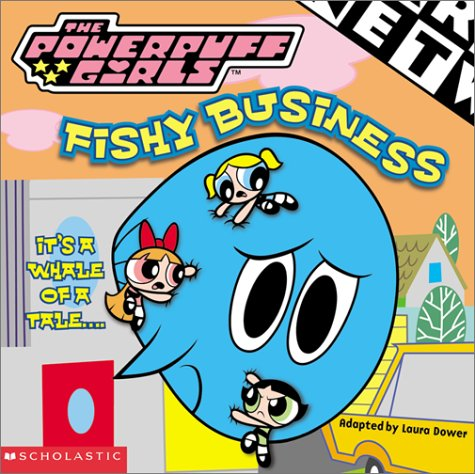 Fishy Business (Powerpuff Girls, #9) Laura Dower