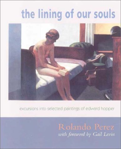 The Lining of Our Souls: Excursions Into Selected Paintings of Edward Hooper  by  Rolando Pérez