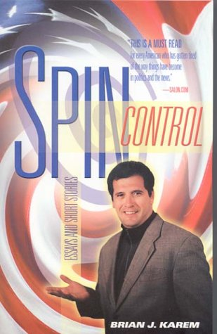 Spin Control: Essays and Short Stories  by  Brian J. Karem