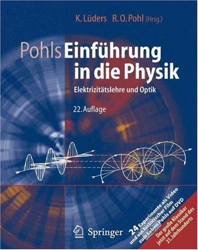 Pohls Einfuhrung in Die Physik: Band 2: Elektrizitatslehre Und Optik  by  Robert Otto Pohl
