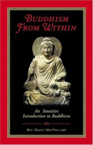 Buddhism from Within: An Intuitive Introduction to Buddhism Daizui Macphillamy