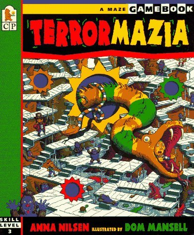 Terrormazia: A Hole New Kind of Maze Game (Gamebook)  by  Anna Nilsen