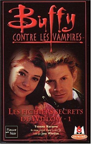 Les Fichiers Secrets De Willow 1 (The Willow Files, #1) Yvonne Navarro