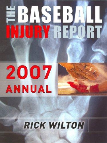 Baseball Injury Report 2007 Annual Rick Wilton