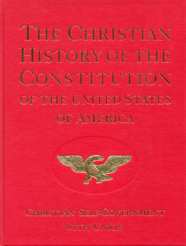 Christian History of the Constitution of the United States of America: Christian Self-Government Verna M. Hall