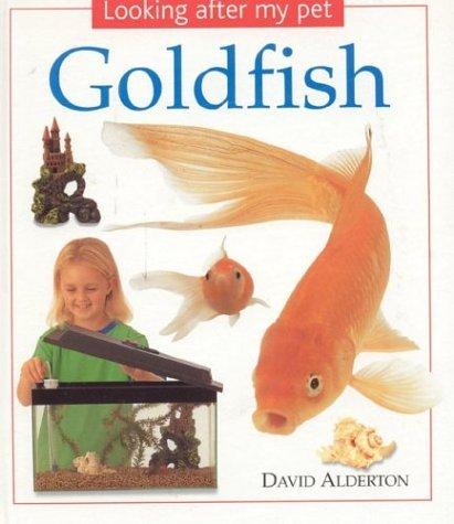 Goldfish: Looking After My Pet Series David Alderton