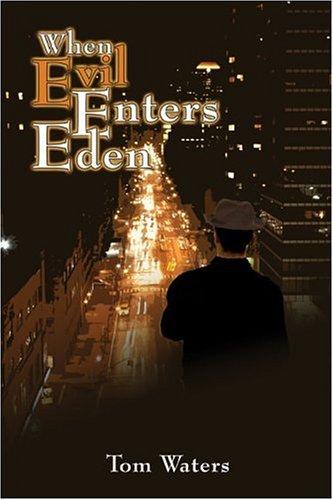 When Evil Enters Eden Tom Waters