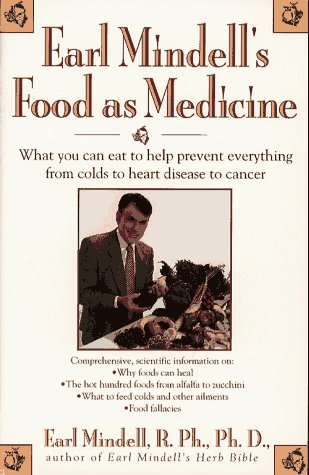 Earl Mindells Food as Medicine: What You Can Eat to Help Prevent Everything from Colds To...  by  Earl Mindell