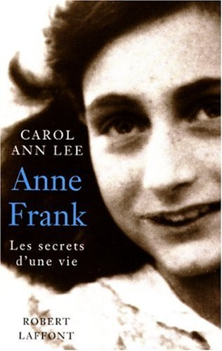 Anne Frank, les secrets dune vie  by  Carol Ann Lee