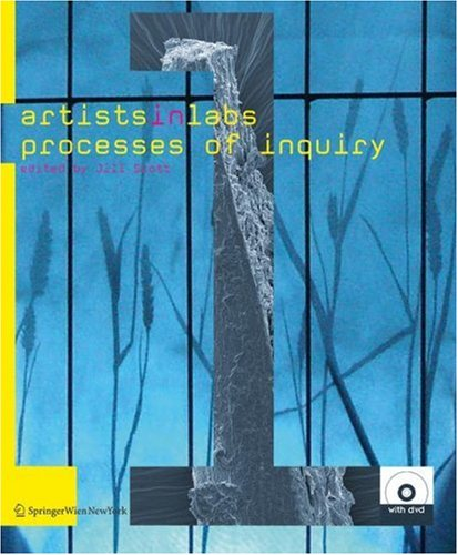 Artists-In-Labs: Processes of Inquiry  by  Jill Scott