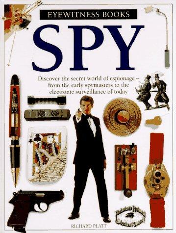 Spy (Eyewitness Books)  by  Richard Platt
