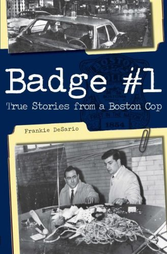 Badge #1: True Stories from a Boston Cop  by  Frankie Desario