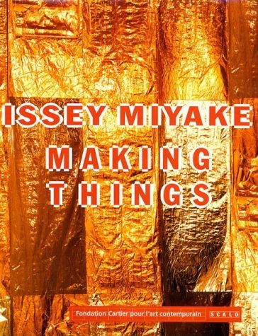 Issey Miyake: Making Things  by  Issey Miyake