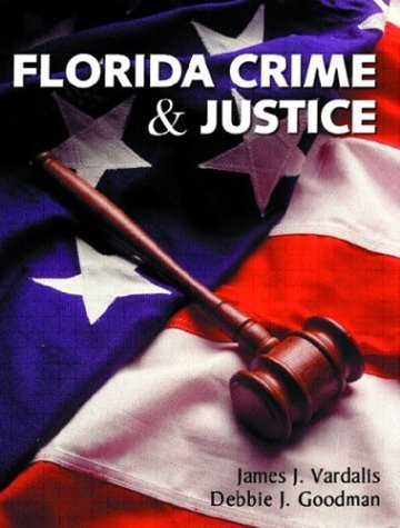 Florida Crime and Justice  by  James J. Vardalis