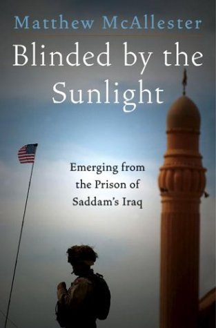 Blinded  by  the Sunlight: Emerging from the Prison of Saddams Iraq by Matthew McAllester