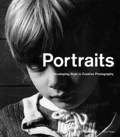 Portraits And Figures: Developing Style in Creative Photography Terry Hope