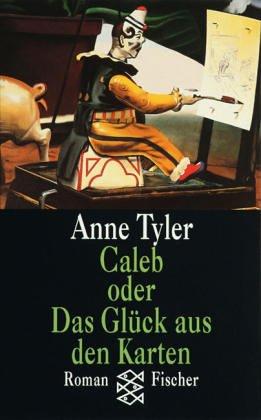 Caleb oder Das Glück aus den Karten  by  Anne Tyler