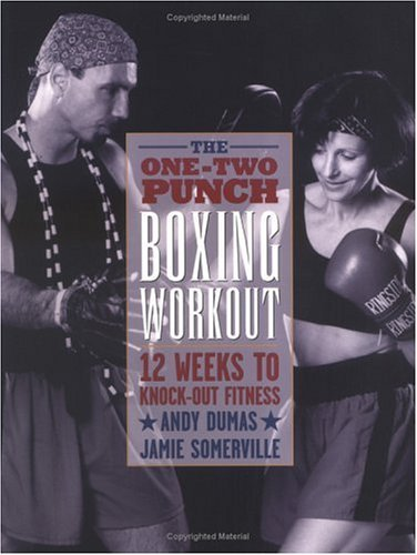 The One-Two Punch Boxing Workout  by  Andy Dumas