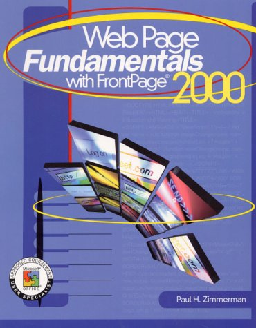 Webpage Fundamentals with FrontPage 2000  by  Paul H. Zimmerman