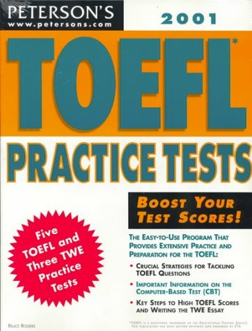 Petersons Toefl Practice Tests 2001 (Toefl Practice Tests (Book and Cassette), 2001) Bruce Rogers