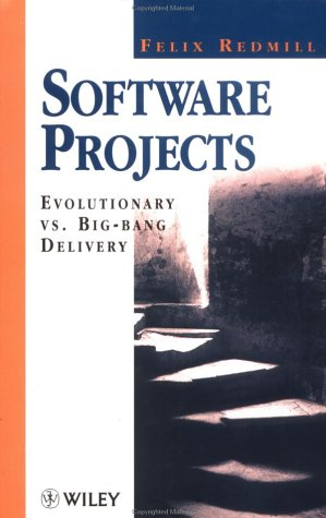 Software Projects: Evolutionary vs. Big-Bang Delivery  by  Felix Redmill