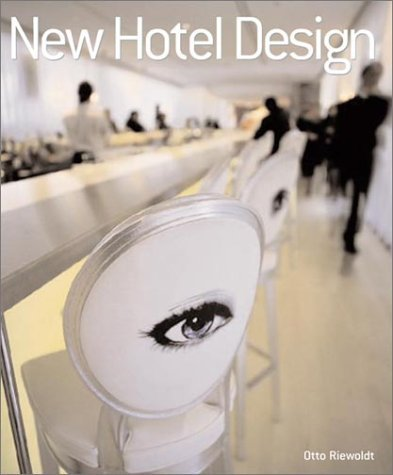 New Hotel Design Otto Riewoldt