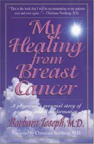 My Healing From Breast Cancer  by  Barbara Joseph
