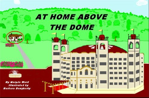 At Home Above the Dome  by  MaryJo Ward