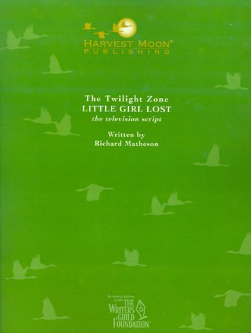 The Twilight Zone: Little Girl Lost  the Television Script (Twilight Zone  by  Richard Matheson