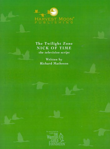 The Twilight Zone: Nick of Time the Television Script (Twilight Zone  by  Richard Matheson