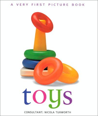 Toys (Very First Picture Books (Lorenz Hardcover))  by  Nicola Tuxworth