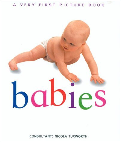 Babies (Very First Picture Books (Lorenz Hardcover)) Nicola Tuxworth