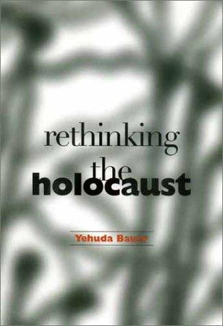 Rethinking the Holocaust Yehuda Bauer