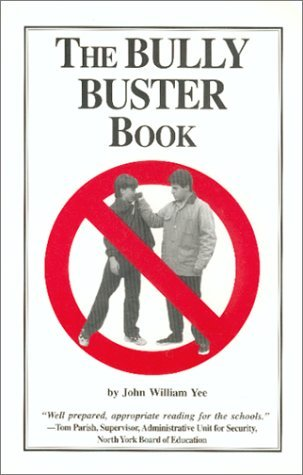 The Bully Buster Book John William Yee