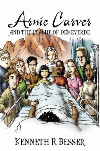 Arnie Carver and the Plague of Demeverde  by  Kenneth R. Besser