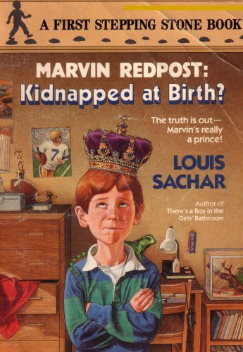 Marvin Redpost: Kidnapped At Birth?: The Truth Is Out, Marvins Really A Prince  by  Louis Sachar