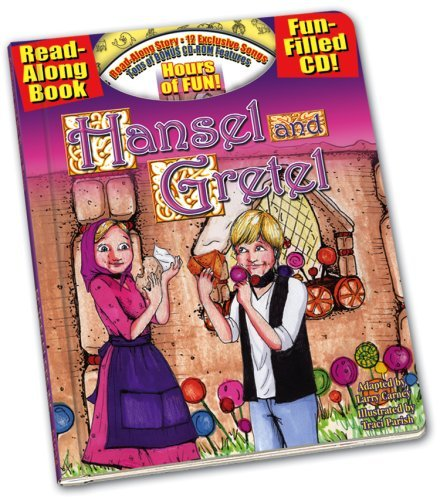 Hansel and Gretel All-in-One Classic Read Along Book / CD  by  Larry Carney