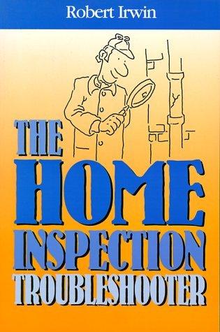 Home Inspection Troubleshooter Robert  Irwin